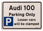 Audi 100 Car Owners Gift| New Parking only Sign | Metal face Brushed Aluminium Audi 100 Model